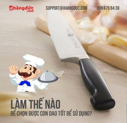 Làm thế nào để chọn được con dao tốt để sử dụng ?