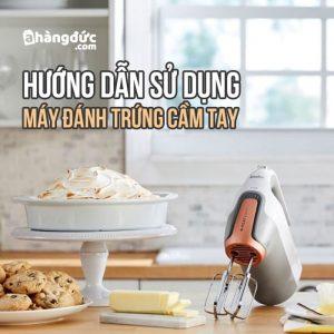 cách sử dụng máy đánh trứng cầm tay