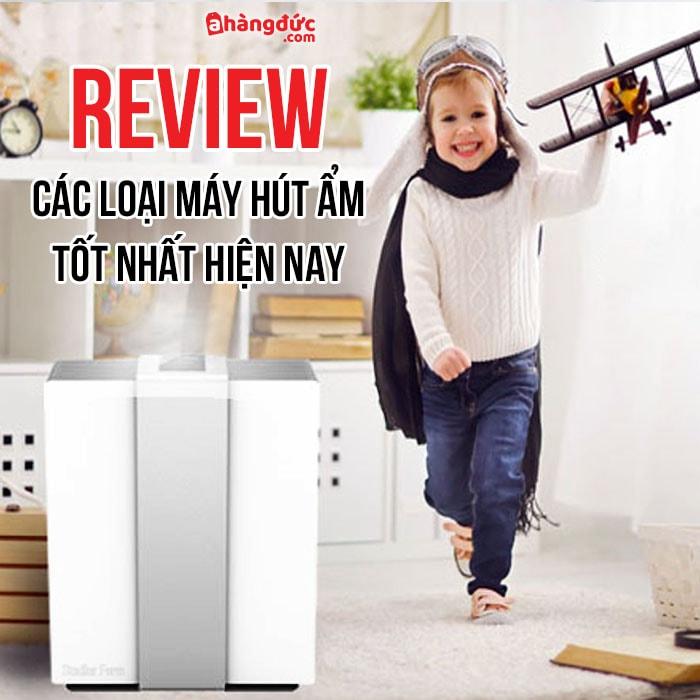 [Review tổng hợp] Top 5 các loại máy tạo độ ẩm tốt nhất trên A Hàng Đức
