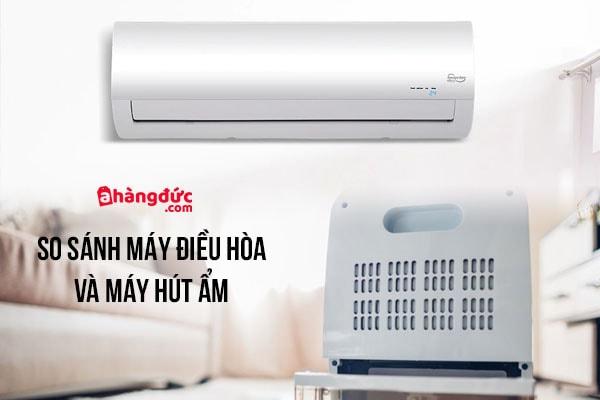 So sánh máy hút ẩm và máy điều hòa