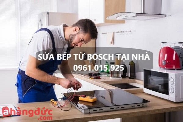sửa bếp từ bosch tại nhà